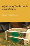 Cover of Adjudicating Family Law in Muslim Courts: Cases from the Contemporary Muslim World