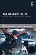 Cover of Something's in the Air: Race, Crime, and the Legalization of Marijuana