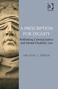 Cover of A Prescription for Dignity: Rethinking Criminal Justice and Mental Disability Law