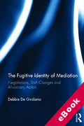 Cover of The Fugitive Identity of Commercial Mediation: Negotiations, Shift Changes and Allusionary Action (eBook)