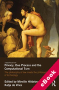 Cover of Privacy, Due Process and the Computational Turn: The Philosophy of Law Meets the Philosophy of Technology (eBook)