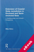 Cover of The Extension of Coastal State Jurisdiction in Enclosed snd Semi-Enclosed Seas: A Mediterranean and Adriatic Perspective (eBook)