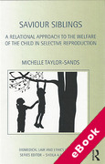 Cover of A Relational Approach to Assisted Reproduction: Re-evaluating the Welfare of the Child Principle in Selecting Saviour Siblings (eBook)