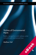 Cover of Victims of Environmental Harm: Rights, Recognition and Redress Under National and International Law (eBook)