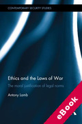 Cover of Ethics and the Laws of War: The Moral Justification of Legal Norms (eBook)
