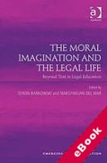 Cover of The Moral Imagination and the Legal Life: Beyond Text in Legal Education (eBook)