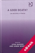 Cover of A Good Death? Law and Ethics in Practice (eBook)