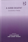 Cover of A Good Death? Law and Ethics in Practice