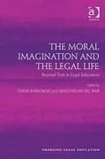 Cover of The Moral Imagination and the Legal Life: Beyond Text in Legal Education