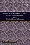 Cover of Language in the Negotiation of Justice: Contexts, Issues and Applications