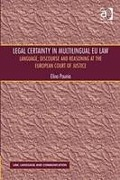 Cover of Legal Certainty in Multilingual Law: The European Court of Justice and Legal Certainty in Multilingual EU Law