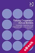 Cover of Policing Cooperation Across Borders: Comparative Perspectives on Law Enforcement within the EU and Australia (eBook)