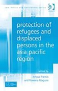 Cover of Protection of Refugees and Displaced Persons in the Asia Pacific Region