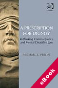 Cover of A Prescription for Dignity: Rethinking Criminal Justice and Mental Disability Law (eBook)
