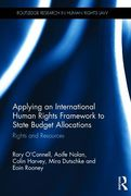 Cover of Applying an International Human Rights Framework to State Budget Allocations: Rights and Resources