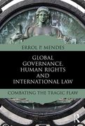Cover of Global Governance, Human Rights and International Law: Combating the Tragic Flaw