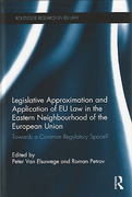 Cover of Legislative Approximation and Application of EU Law in the Eastern Neighbourhood of the European Union