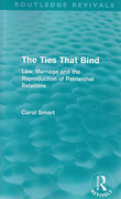 Cover of The Ties That Bind: Law, Marriage and the Reproduction of Patriarchal Relations