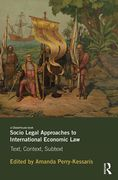 Cover of Socio-Legal Approaches to International Economic Law: Text, Context, Subtext
