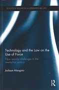 Cover of Technology and the Law on the Use of Force: New Security Challenges in the Twenty First Century