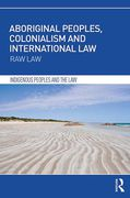 Cover of Aboriginal Peoples, Colonialism and International Law: Raw Law
