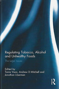 Cover of Regulating Tobacco, Alcohol and Unhealthy Foods: The Legal Issues