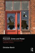 Cover of Foucault, Crime and Power: Problematizations of Crime in the Twentieth Century
