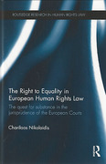 Cover of The Right to Equality in European Human Rights Law: The Quest for Substance in the Jurisprudence of the European Courts