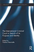 Cover of The International Criminal Court in Search of its Purpose and Identity