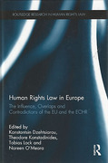 Cover of Human Rights Law in Europe: The Influence, Overlaps and Contradictions of the EU and the ECHR