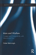 Cover of Islam and Warfare: Context and Compatibility with International Law