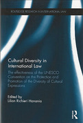 Cover of Cultural Diversity in International Law: The Effectiveness of the UNESCO Convention on the Protection and Promotion of the Diversity of Cultural Expressions