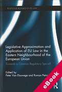 Cover of Legislative Approximation and Application of EU Law in the Eastern Neighbourhood of the European Union (eBook)