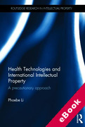 Cover of Health Technologies and International Intellectual Property Law: A Precautionary Approach (eBook)