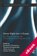 Cover of Human Rights Law in Europe: The Influence, Overlaps and Contradictions of the EU and the ECHR (eBook)