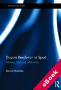Cover of Dispute Resolution in Sport: Athletes, Law and Arbitration (eBook)