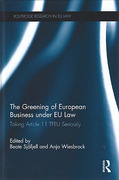 Cover of The Greening of European Business Under Eu Law: Taking Article 11 TFEU Seriously