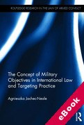 Cover of The Concept of Military Objectives in International Law and Targeting Practice (eBook)