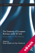 Cover of The Greening of European Business Under Eu Law: Taking Article 11 TFEU Seriously (eBook)