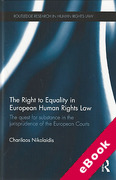 Cover of The Right to Equality in European Human Rights Law: The Quest for Substance in the Jurisprudence of the European Courts (eBook)