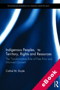 Cover of Indigenous Peoples, Title to Territory and Resources: The Transformative Role of Free Prior and Informed Consent (eBook)