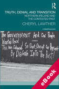 Cover of Truth, Denial and Transition: Northern Ireland and the Contested Past (eBook)