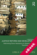 Cover of Justice Reform and Development: Rethinking Donor Assistance to Developing and Transitional Countries (eBook)