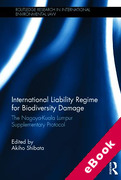 Cover of International Liability Regime for Biodiversity Damage: The Nagoya-Kuala Lumpur Supplementary Protocol (eBook)