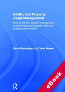 Cover of Intellectual Property Asset Management: How to Identify, Protect, Manage and Exploit Intellectual Property within the Business Environment (eBook)