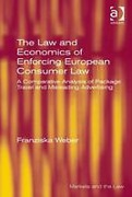Cover of The Law and Economics of Enforcing European Consumer Law: A Comparative Analysis of Package Travel and Misleading Advertising