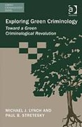 Cover of Exploring Green Criminology: Toward a Green Criminological Revolution