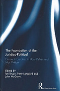 Cover of The Foundation of the Juridico-Political: Concept Formation in Hans Kelsen and Max Weber