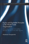 Cover of Equity and Equitable Principles in the World Trade Organization: Addressing Conflicts and Overlaps between the WTO and Other Regimes