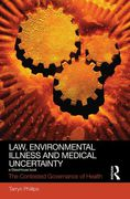 Cover of Law, Environmental Illness and Medical Uncertainty: The Contested Governance of Health